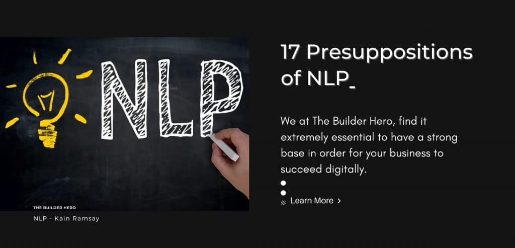 17 Presuppositions of NLP - By Kain Ramsay