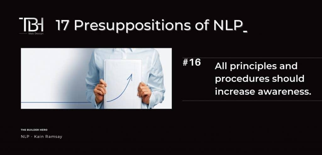 All principles and procedures should increase awareness.
